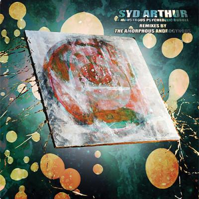 Syd Arthur - A Monstrous Psychedelic Bubble